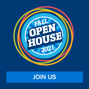 Fall Open House 2021 - Join Us