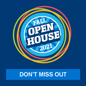 Fall Open House 2021 - Don't Miss Out