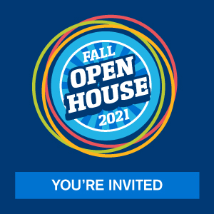 Fall Open House 2021 - You're Invited